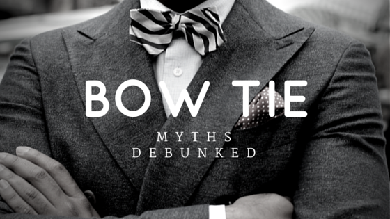 7 Bow Tie Myths Debunked And Slayed