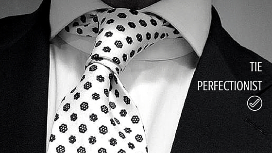 Are You A Tie Perfectionist?