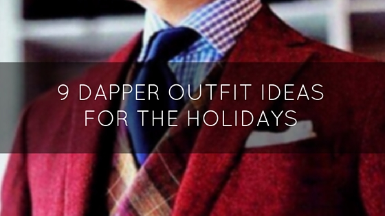 9 Dapper Outfit Ideas For The Holidays