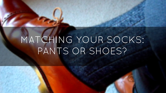 Should You Match Your Socks To Your Shoes Or Your Pants?