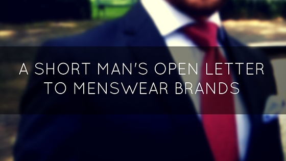 A Short Man's Open Letter To Menswear Brands
