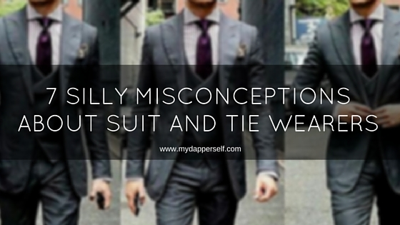 7 Silly Misconceptions About Suit & Tie Wearers And Their Personalities