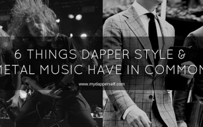 6 Unforeseen Similarities Between Classic, Dapper Style And Metal Music