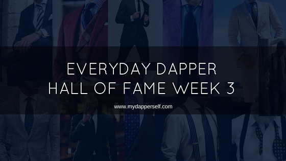 Everyday Dapper Hall Of Fame Week 3
