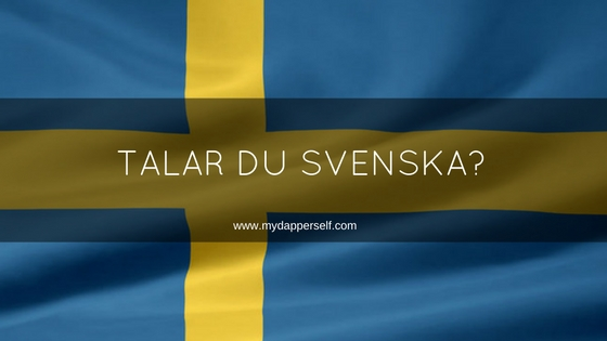 My 6 Good Reasons To Learn Swedish (Ja, På Riktigt!)