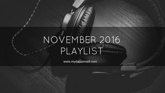 My November 2016 Playlist