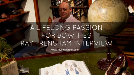 Exploring A Lifelong Passion For Bow Ties – Ray Frensham Interview