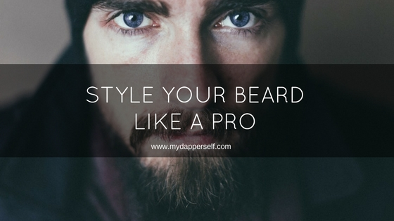 Revealing How To Style Your Beard Like A Pro