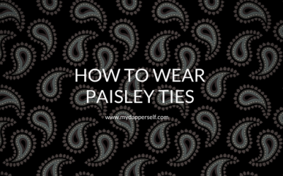 How To Wear Paisley Ties: 6 Useful Tips You Need To Know