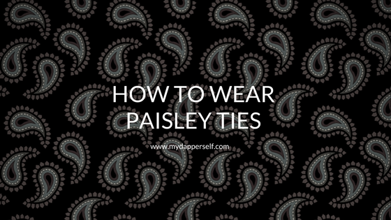 How to wear paisley ties