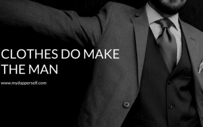 6 Reasons Why Clothes Do Really Make The Man