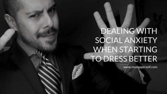 Dealing with anxiety when starting dress better