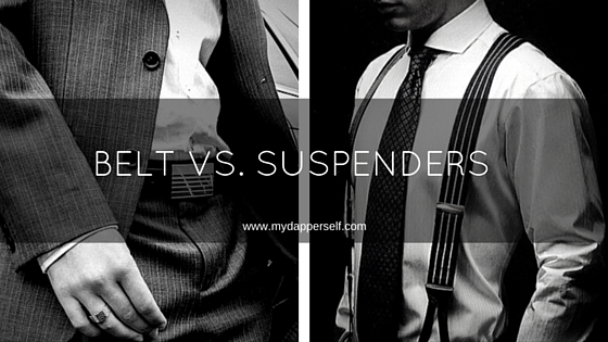 Belt Or Suspenders Which Should You Wear With A Suit My Dapper Self