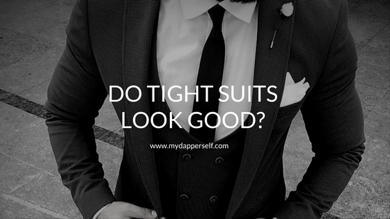 Do Tight Suits Look Good?