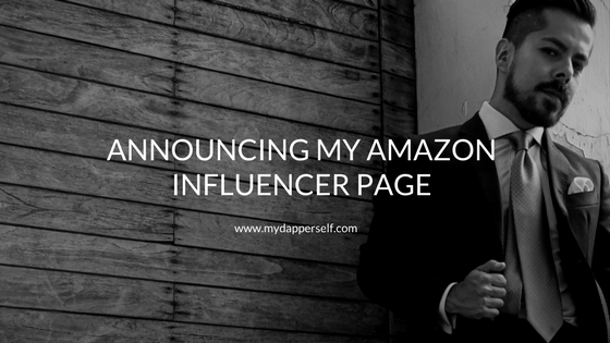 Amazon Influencer Program My Dapper Self
